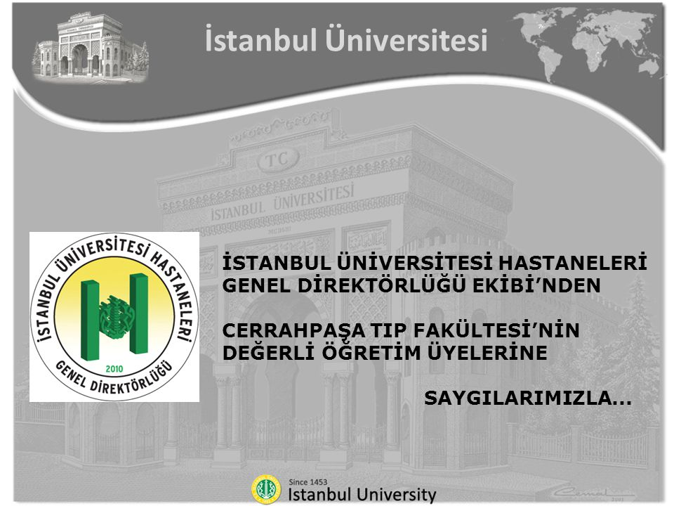 İSTANBUL ÜNİVERSİTESİ HASTANELERİ GENEL DİREKTÖRLÜĞÜ EKİBİ'NDEN CERRAHPAŞA TIP FAKÜLTESİ'NİN DEĞERLİ ÖĞRETİM ÜYELERİNE SAYGILARIMIZLA... İstanbul Üniv