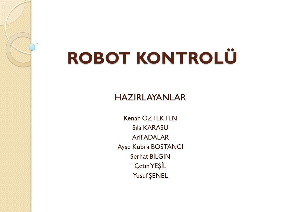 1.Robot Kontrolör Elemanları 1.1. Bilgisayar 1.2.