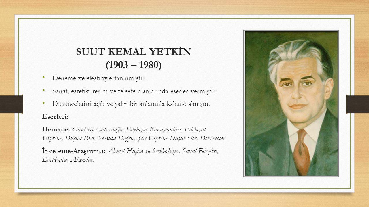 İSMAİL HABİP SEVÜK (1892 – 1954) Milli mücadeleye destek veren önemli yazarlardandır.