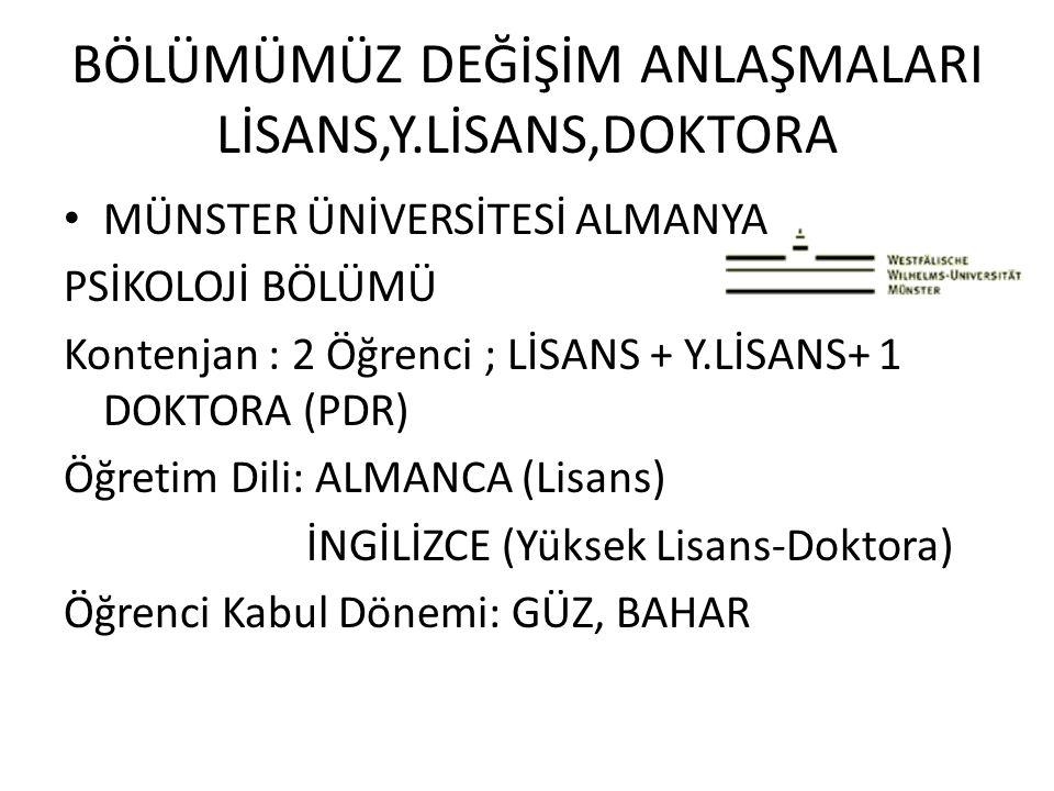 BÖLÜMÜMÜZ DEĞİŞİM ANLAŞMALARI LİSANS,Y.LİSANS,DOKTORA UNIVERSITY OF AUREL ARAD VLAICU ROMANYA Kontenjan : 3 Öğrenci ; LİSANS + Y.LİSANS (PDR- EYD) + DOKTORA (PDR) Öğretim Dili: ROMENCE,İNGİLİZCE (LİSANS-Y.