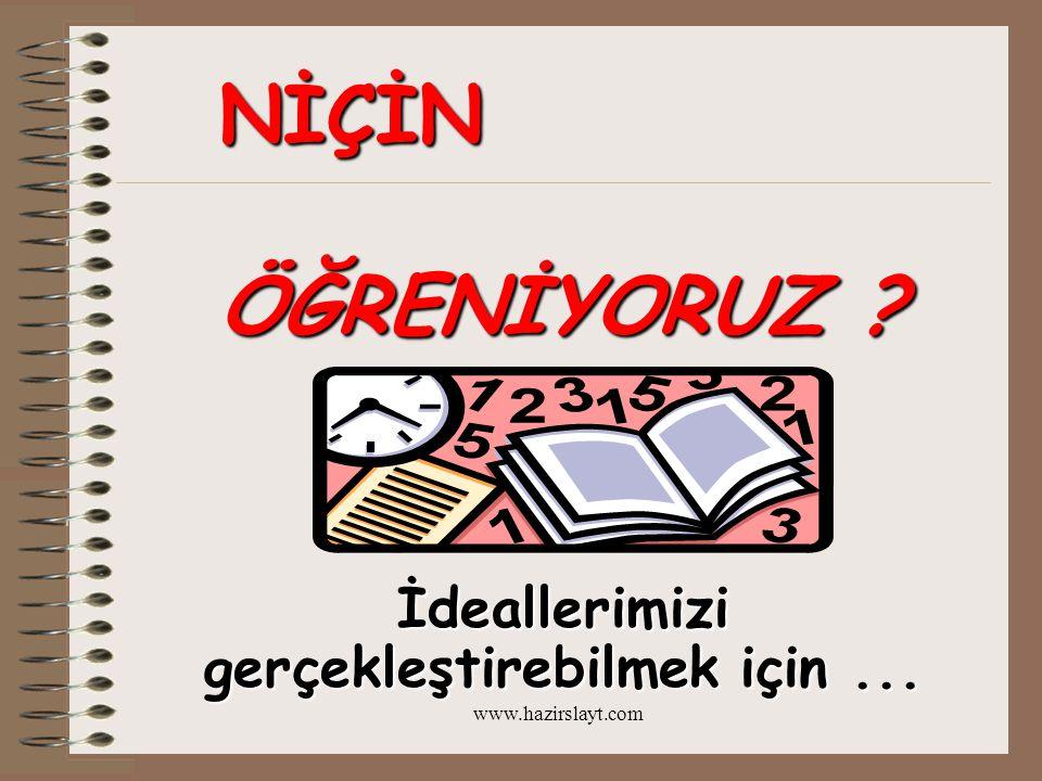 www.hazirslayt.com ÖĞRENME İÇİN İKİ TÜRLÜ HAZIRLIK GEREKİR: 1.FİZYOLOJİK HAZIRLIK HAZIRLIK 2.
