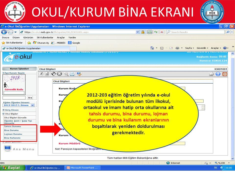 OKUL/KURUM BİNA EKRANI 12 2012-203 eğitim öğretim yılında e-okul modülü içerisinde bulunan tüm ilkokul, ortaokul ve imam hatip orta okullarına ait tah