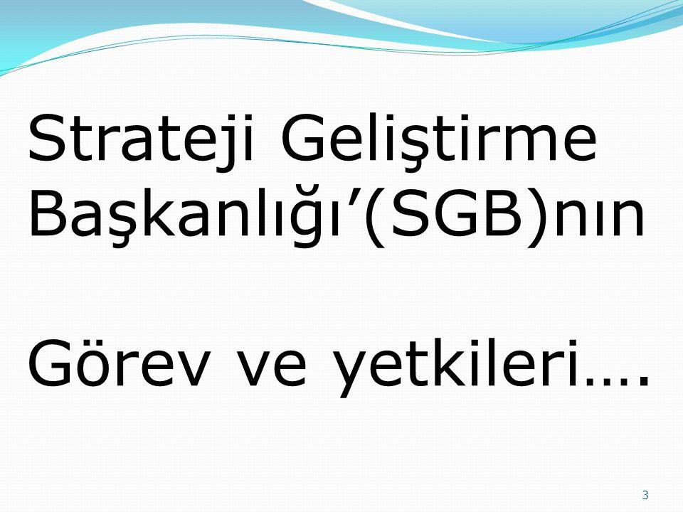 3 Strateji Geliştirme Başkanlığı'(SGB)nın Görev ve yetkileri….