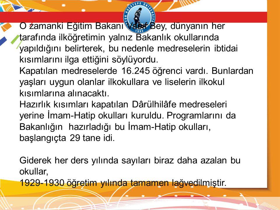 O zamanki Eğitim Bakanı Vasıf Bey, dünyanın her tarafında ilköğretimin yalnız Bakanlık okullarında yapıldığını belirterek, bu nedenle medreselerin ibt