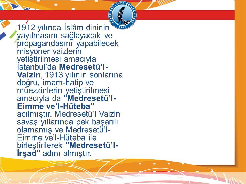 1912 yılında İslâm dininin yayılmasını sağlayacak ve propagandasını yapabilecek misyoner vaizlerin yetiştirilmesi amacıyla İstanbul'da Medresetü'l- Va