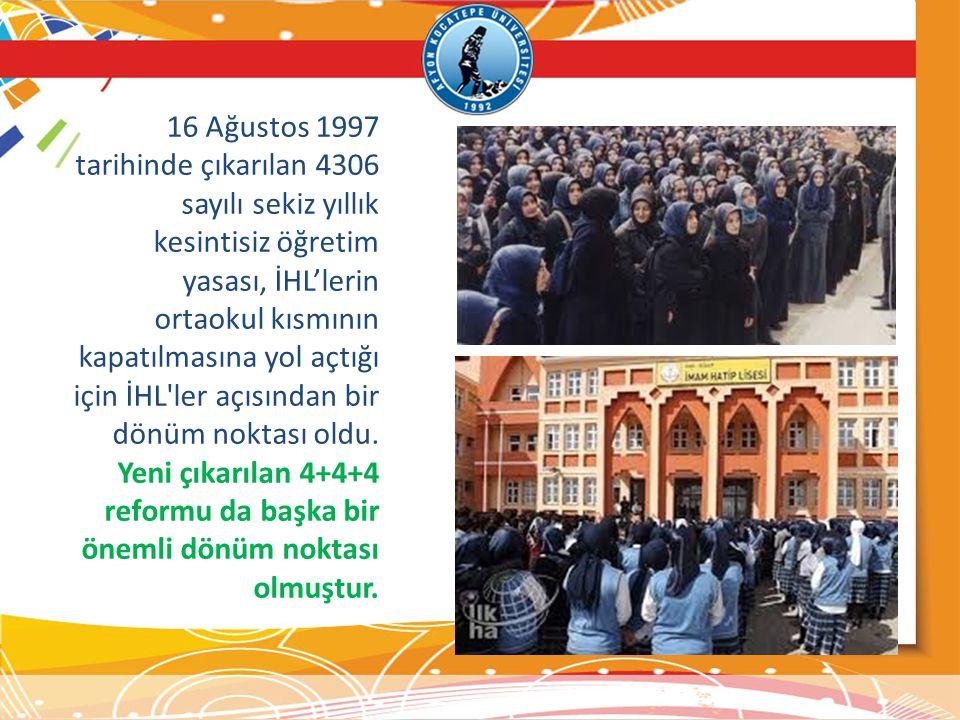 16 Ağustos 1997 tarihinde çıkarılan 4306 sayılı sekiz yıllık kesintisiz öğretim yasası, İHL'lerin ortaokul kısmının kapatılmasına yol açtığı için İHL'