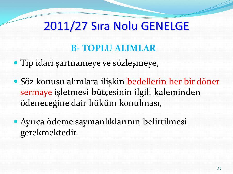 2011/27 Sıra Nolu GENELGE B- TOPLU ALIMLAR Tip idari şartnameye ve sözleşmeye, Söz konusu alımlara ilişkin bedellerin her bir döner sermaye işletmesi