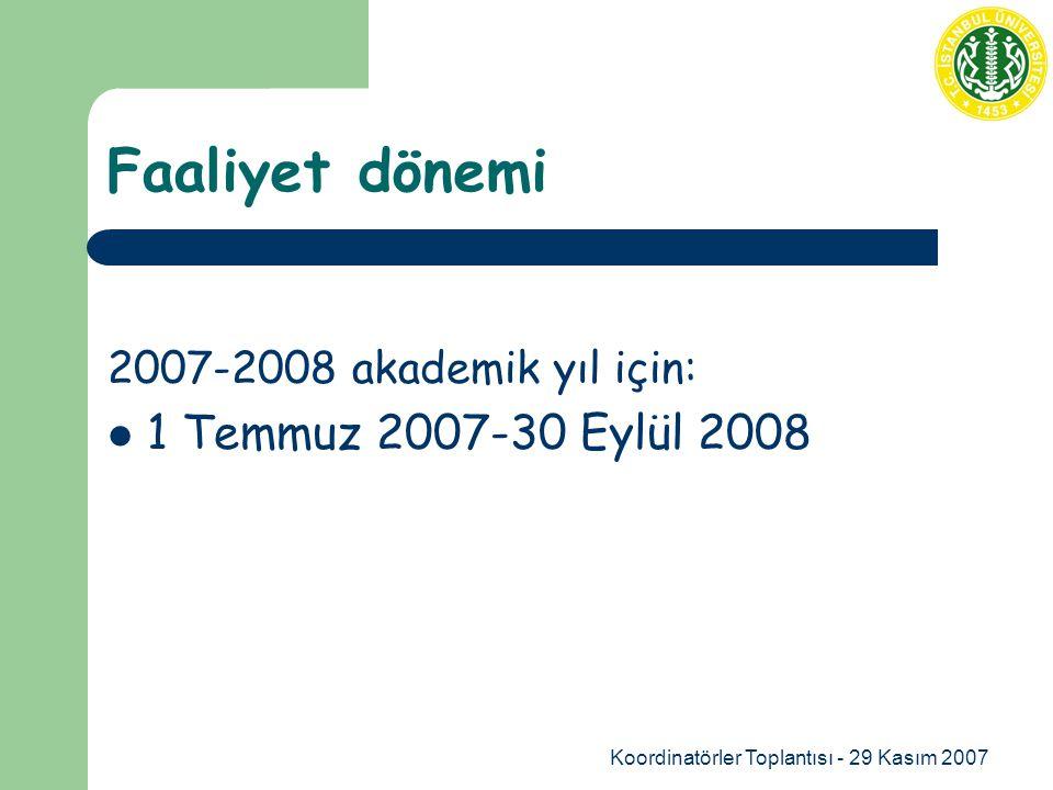 Koordinatörler Toplantısı - 29 Kasım 2007 Faaliyet dönemi 2007-2008 akademik yıl için: 1 Temmuz 2007-30 Eylül 2008