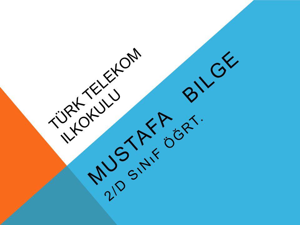 TÜRK TELEKOM ILKOKULU MUSTAFA BILGE 2/D SıNıF ÖĞRT.