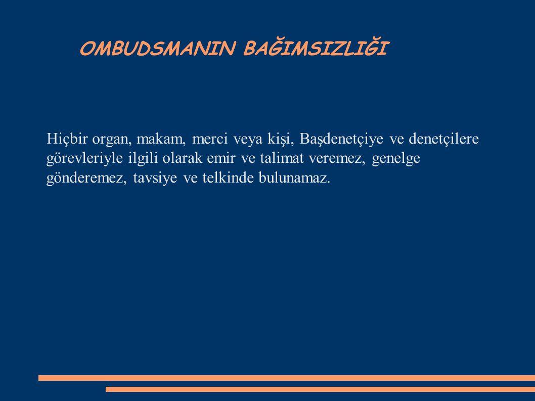 OMBUDSMANIN YEMİNİ  Başdenetçi ve denetçiler, görevlerine başlarken Genel Kurul'da aşağıdaki şekilde and içerler:  ''Türkiye Cumhuriyeti Devletinin