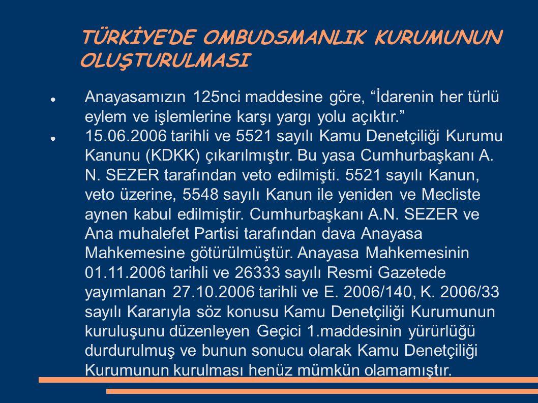 Ombudsmanlara, genellikle söylediği ve yayınladığı görüşleri yada işlevlerini yerine getirmesi sırasında yaptığı işlemler nedeniyle, izlenemeyeceği, s