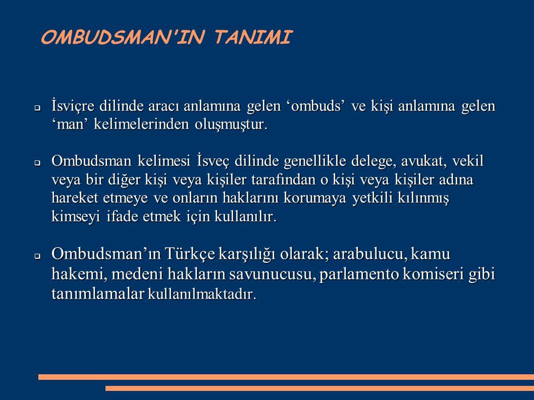 GÖREV ALANI VE ISTISNALAR Kurum, idarenin işleyişi ile ilgili şikâyet üzerine, Türkiye Cumhuriyetinin Anayasada belirtilen nitelikleri çerçevesinde, idarenin her türlü eylem ve işlemleri ile tutum ve davranışlarını; adalet anlayışı içinde, insan haklarına saygı, hukuka ve hakkaniyete uygunluk yönlerinden incelemek, araştırmak ve idareye önerilerde bulunmakla görevlidir.