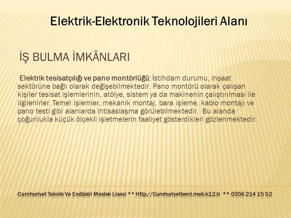 Elektrik-Elektronik Teknolojileri Alanı İŞ BULMA İMKÂNLARI Elektrik tesisatçılığı ve pano montörlüğü; İstihdam durumu, inşaat sektörüne bağlı olarak d