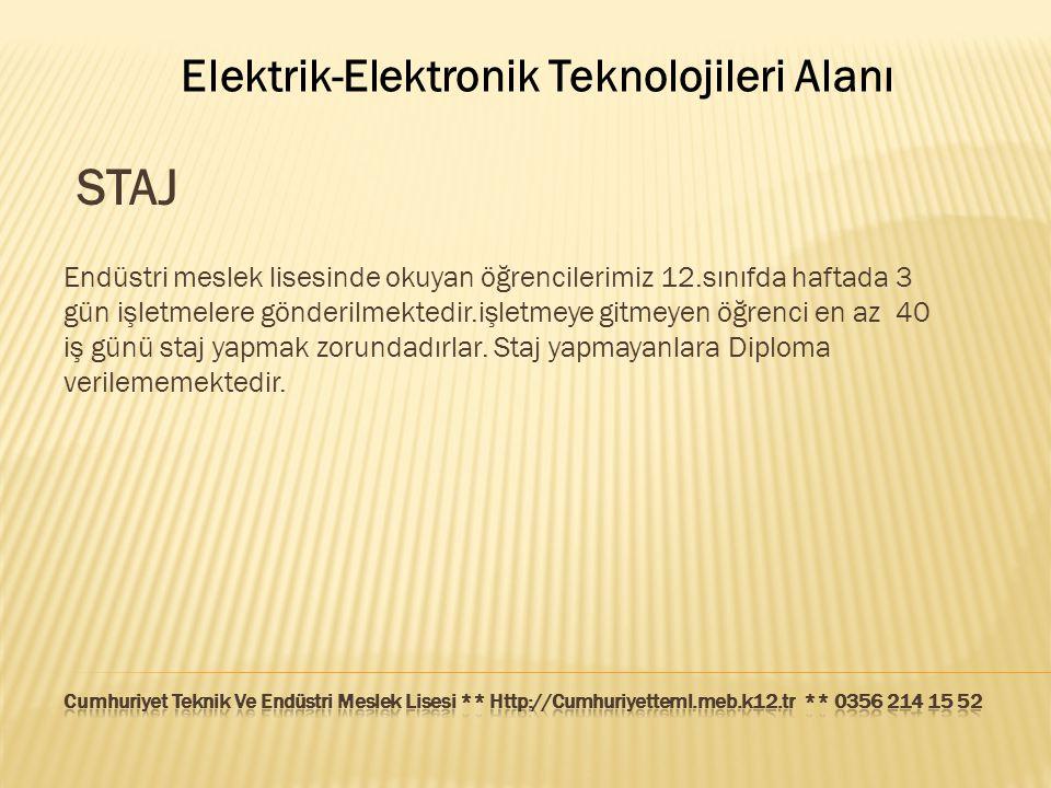 Elektrik-Elektronik Teknolojileri Alanı STAJ Endüstri meslek lisesinde okuyan öğrencilerimiz 12.sınıfda haftada 3 gün işletmelere gönderilmektedir.işl