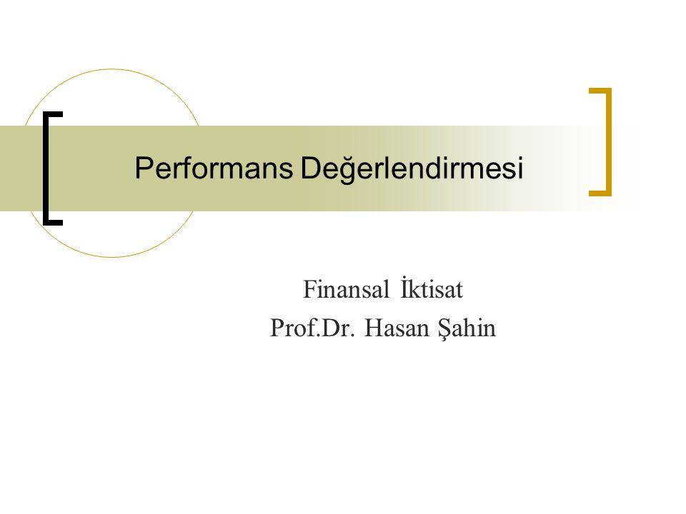 Performans Değerlendirmesi Finansal İktisat Prof.Dr. Hasan Şahin