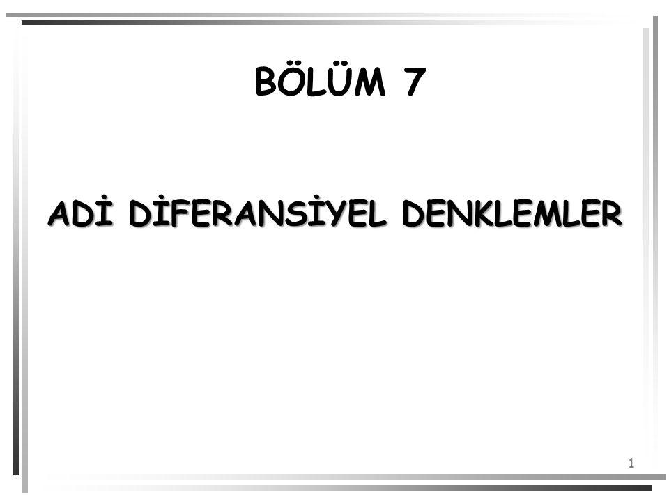 12 Fiziksel problemlere karşılık gelen diferansiyel denklemler için başlangıç değerleri önemli bir anlama sahiptir.