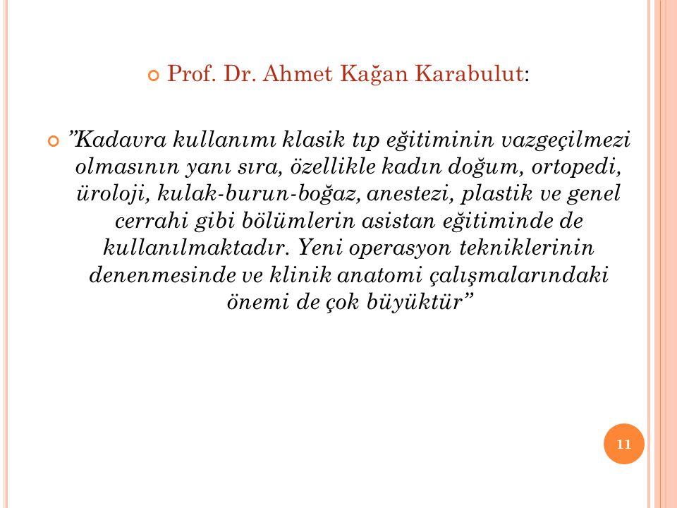 """Prof. Dr. Ahmet Kağan Karabulut: """"Kadavra kullanımı klasik tıp eğitiminin vazgeçilmezi olmasının yanı sıra, özellikle kadın doğum, ortopedi, üroloji,"""