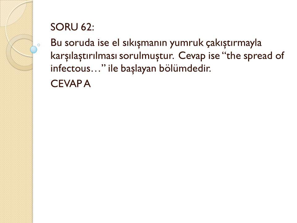 SORU 62: Bu soruda ise el sıkışmanın yumruk çakıştırmayla karşılaştırılması sorulmuştur.