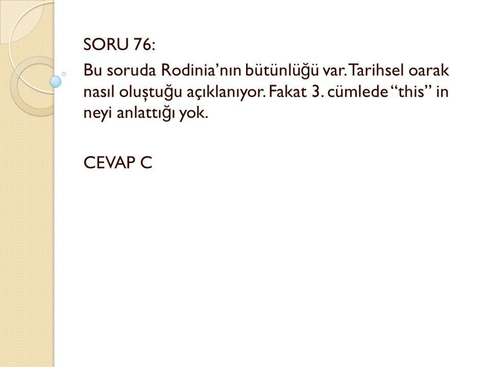SORU 76: Bu soruda Rodinia'nın bütünlü ğ ü var. Tarihsel oarak nasıl oluştu ğ u açıklanıyor.