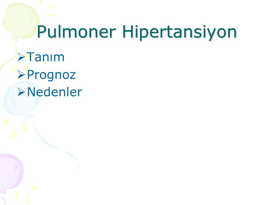 Pulmoner Hipertansiyon  Tanım  Prognoz  Nedenler