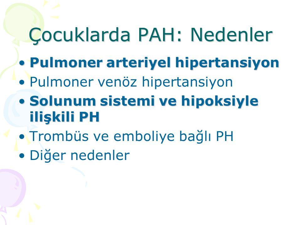 Çocuklarda PAH: Nedenler Pulmoner arteriyel hipertansiyonPulmoner arteriyel hipertansiyon Pulmoner venöz hipertansiyon Solunum sistemi ve hipoksiyle i