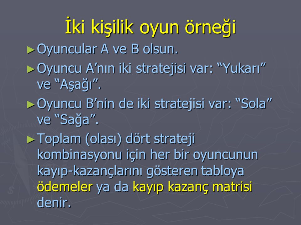 Karma Stratejiler Oyuncu A (1,2)(0,4) (0,5)(3,2) U,  U D,1-  U L,  L R,1-  L Oyuncu B