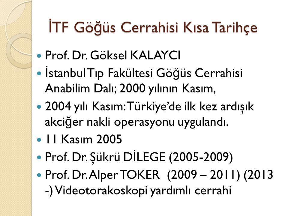 İ TF Gö ğ üs Cerrahisi Kısa Tarihçe Prof. Dr.