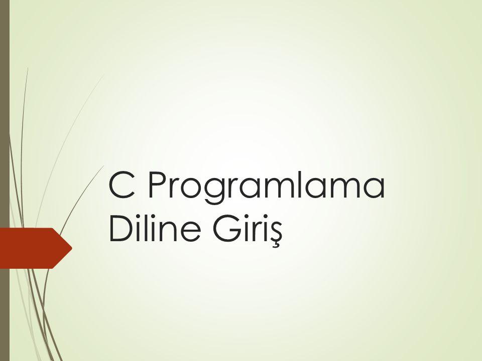 Tarihçe  C Programlama Dili genel amaçlı orta seviyeli ve yapısal bir programlama dilidir.