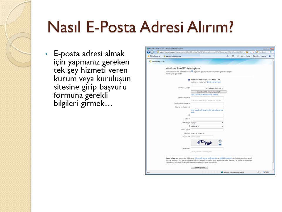 Nasıl E-Posta Adresi Alırım? E-posta adresi almak için yapmanız gereken tek şey hizmeti veren kurum veya kuruluşun sitesine girip başvuru formuna gere