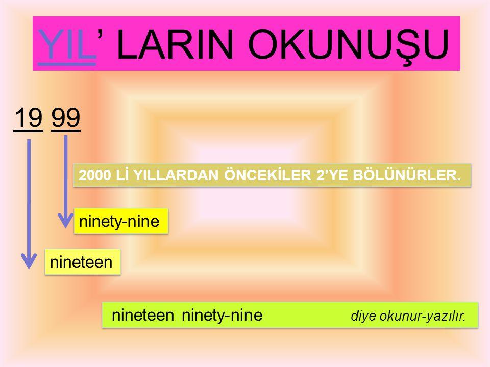 YIL' LARIN OKUNUŞU 2001 2000 Lİ YILLAR 2'YE BÖLÜNMEZLER.