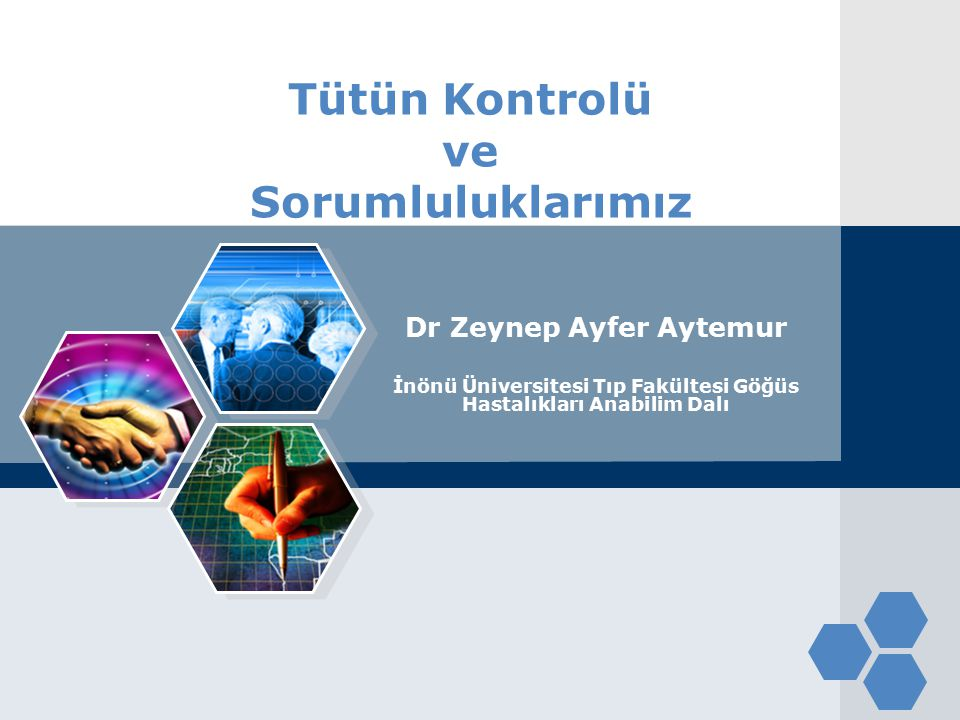LOGO Tütün Kontrolü ve Sorumluluklarımız Dr Zeynep Ayfer Aytemur İnönü Üniversitesi Tıp Fakültesi Göğüs Hastalıkları Anabilim Dalı