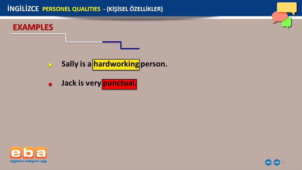 12 EXAMPLES Sally is a hardworking person.Jack is very punctual.
