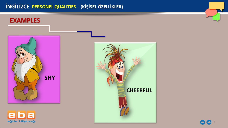 3 EXAMPLES SHY İNGİLİZCE PERSONEL QUALITIES - (KİŞİSEL ÖZELLİKLER) CHEERFUL