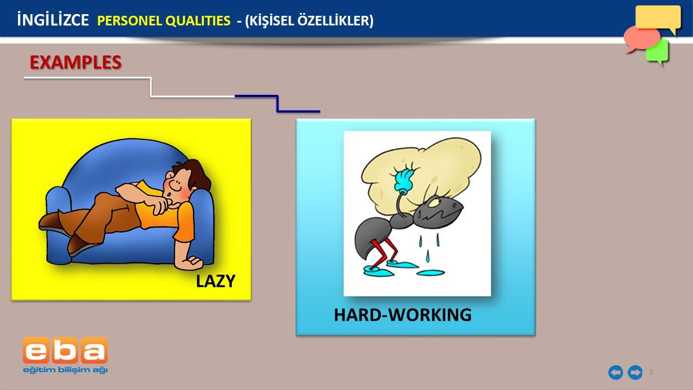 5 EXAMPLES LAZY İNGİLİZCE PERSONEL QUALITIES - (KİŞİSEL ÖZELLİKLER) HARD-WORKING