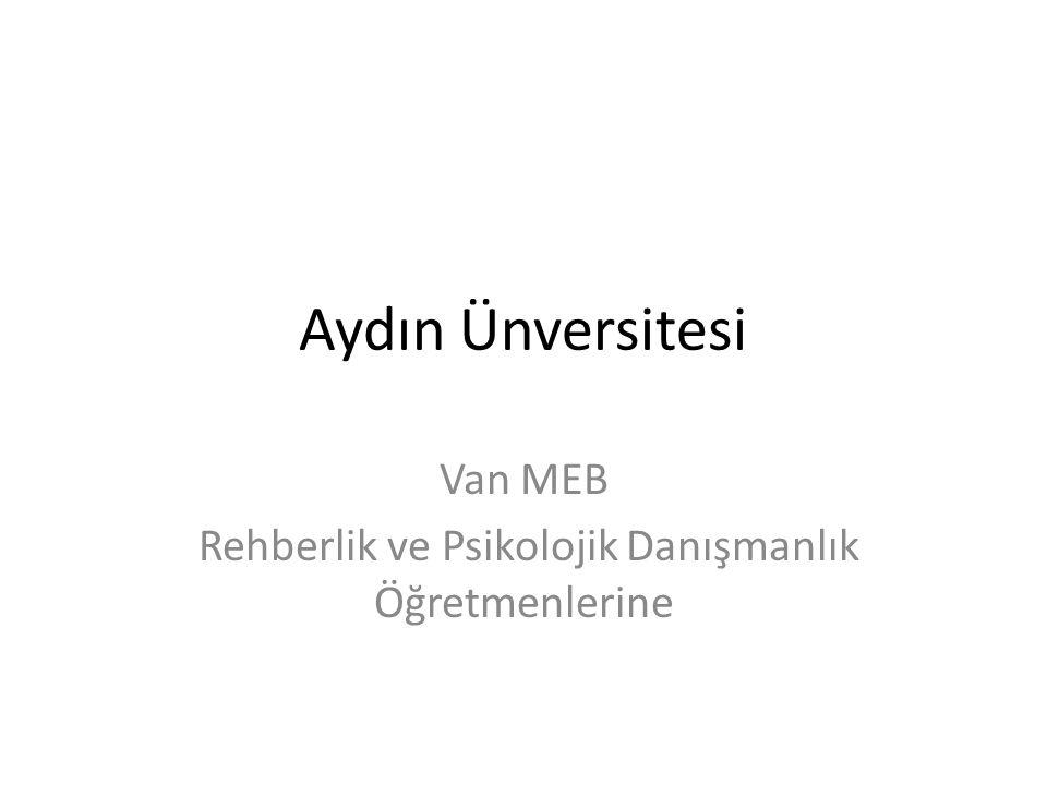 Aydın Ünversitesi Van MEB Rehberlik ve Psikolojik Danışmanlık Öğretmenlerine