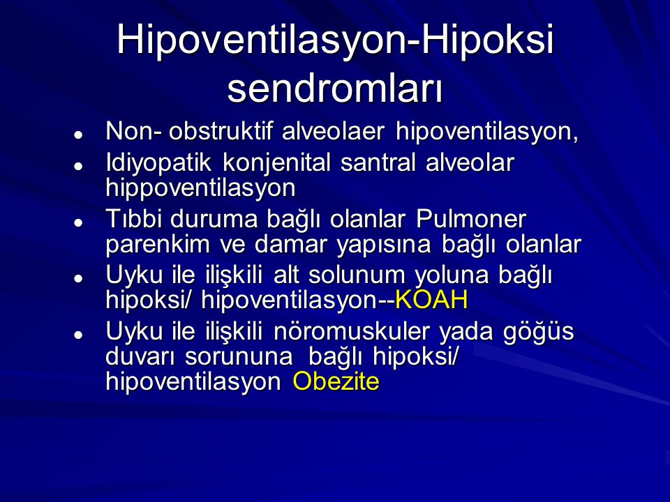 Hipoventilasyon-Hipoksi sendromları Non- obstruktif alveolaer hipoventilasyon, Non- obstruktif alveolaer hipoventilasyon, Idiyopatik konjenital santra