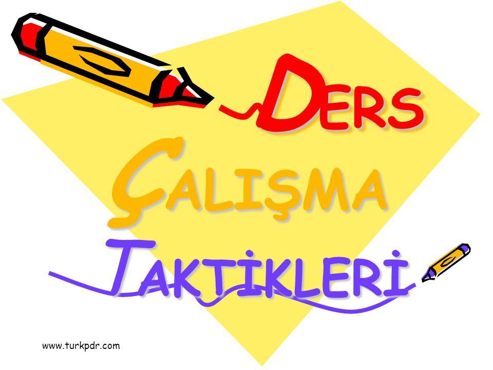 www.turkpdr.com D ERS DERS T AKTİKLERİ Ç ALIŞMA