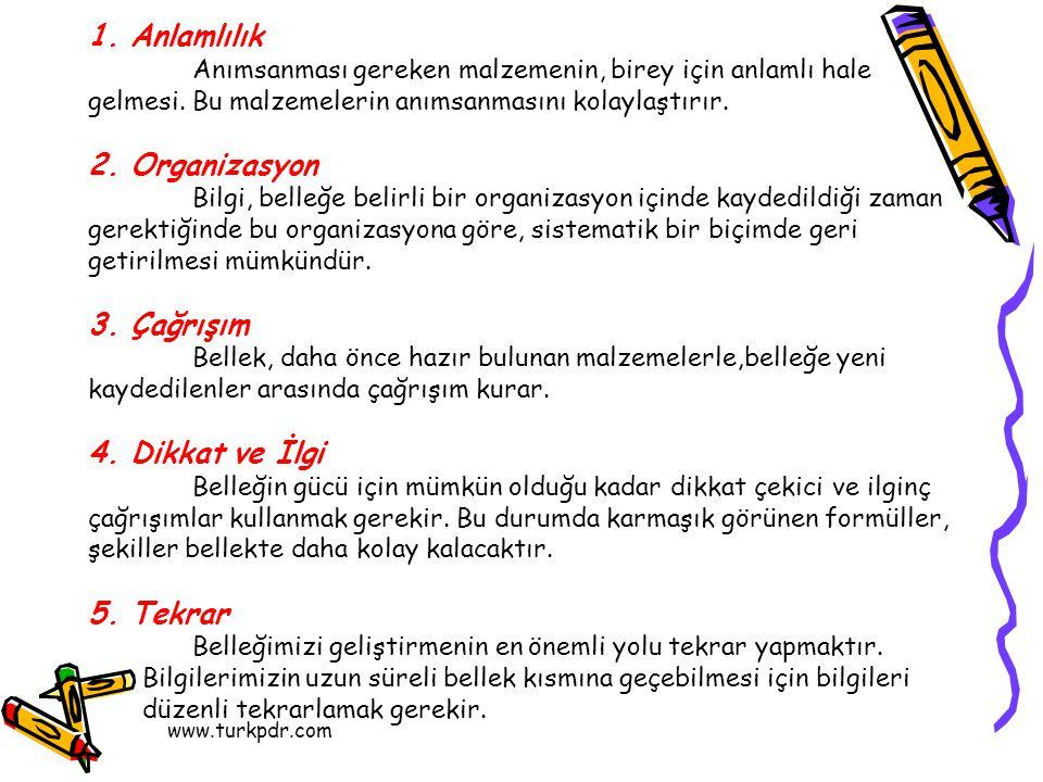 www.turkpdr.com 1.Anlamlılık Anımsanması gereken malzemenin, birey için anlamlı hale gelmesi.