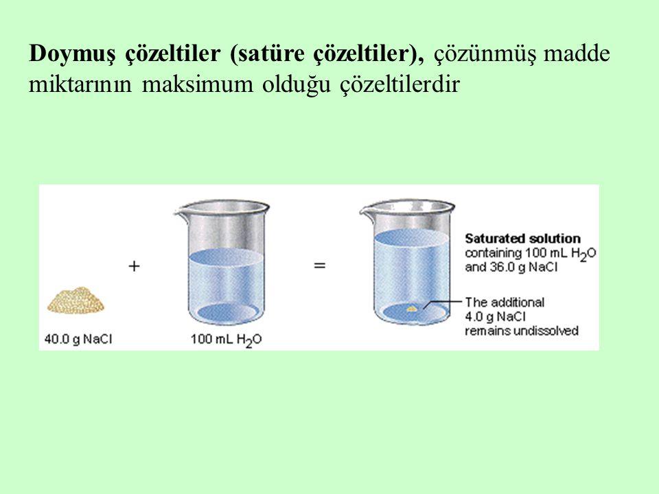 Doymuş çözeltiler (satüre çözeltiler), çözünmüş madde miktarının maksimum olduğu çözeltilerdir