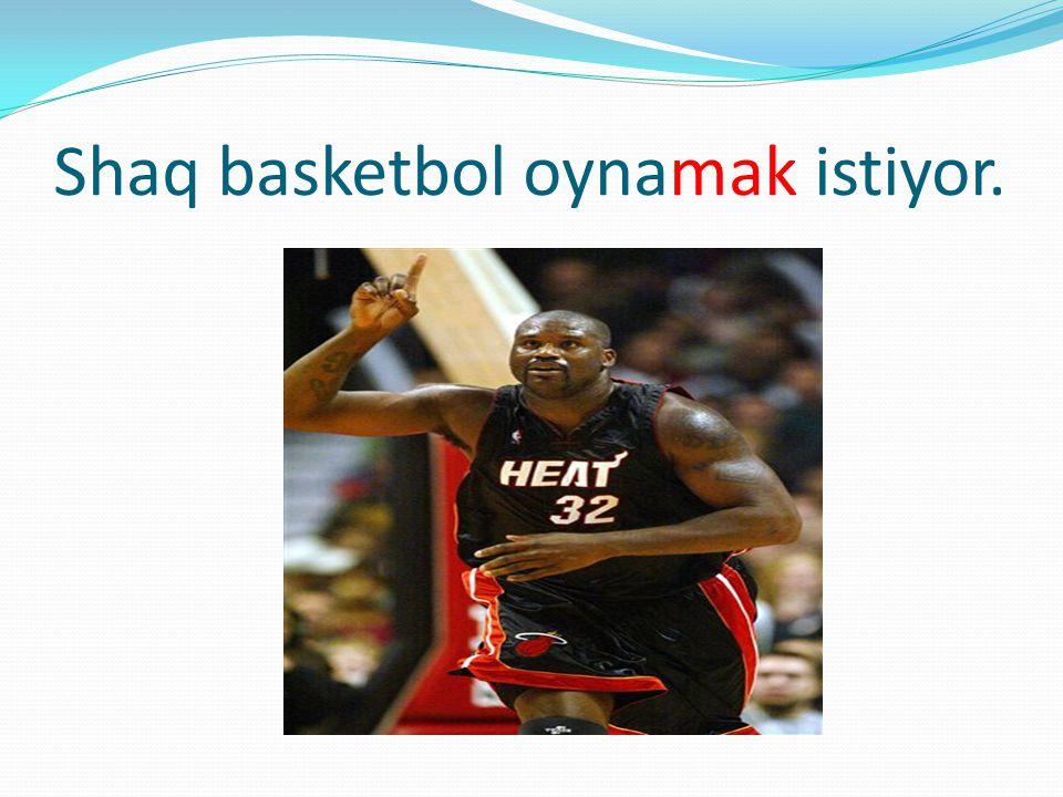 Shaq basketbol oynamak istiyor.