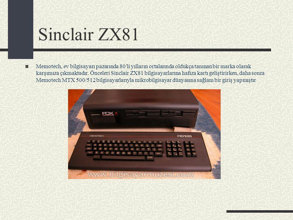 Sinclair ZX81 Memotech, ev bilgisayarı pazarında 80′li yılların ortalarında oldukça tanınan bir marka olarak karşımıza çıkmaktadır. Önceleri Sinclair