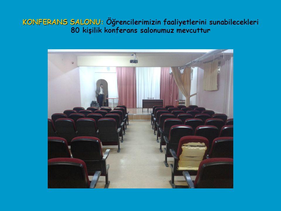 KONFERANS SALONU: KONFERANS SALONU: Öğrencilerimizin faaliyetlerini sunabilecekleri 80 kişilik konferans salonumuz mevcuttur