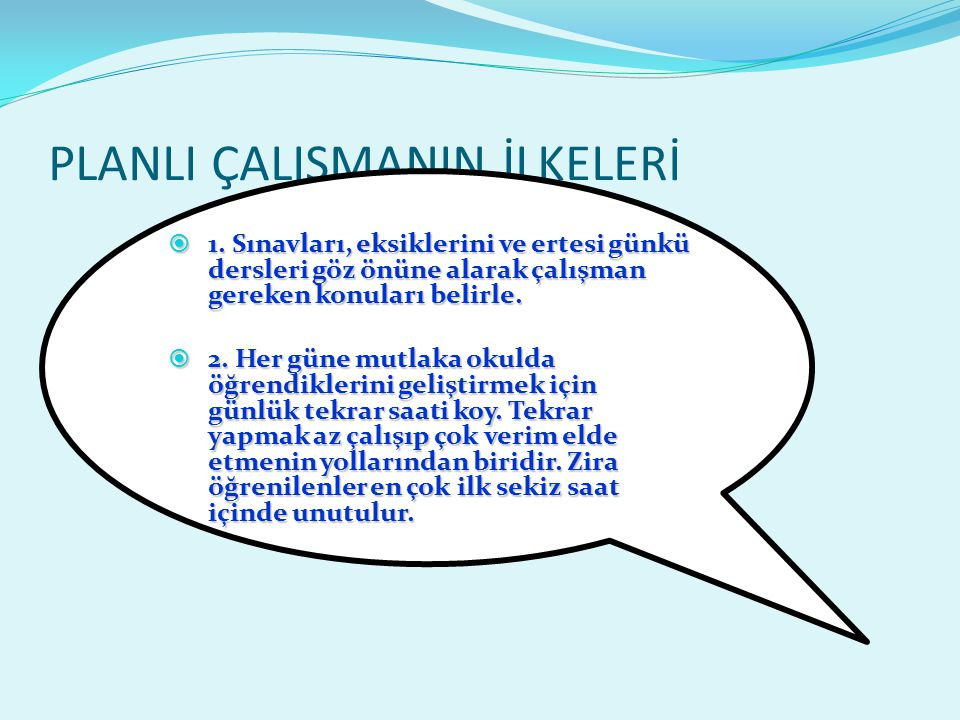 PLANLI ÇALIŞMANIN İLKELERİ  1.