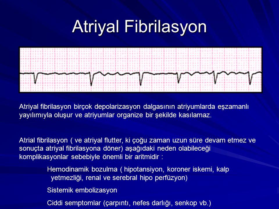 Atriyal Fibrilasyon Atriyal fibrilasyon birçok depolarizasyon dalgasının atriyumlarda eşzamanlı yayılımıyla oluşur ve atriyumlar organize bir şekilde kasılamaz.