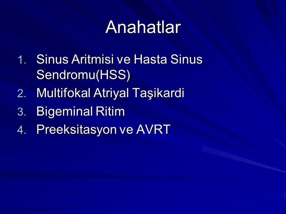 Anahatlar 1.Sinus Aritmisi ve Hasta Sinus Sendromu(HSS) 2.