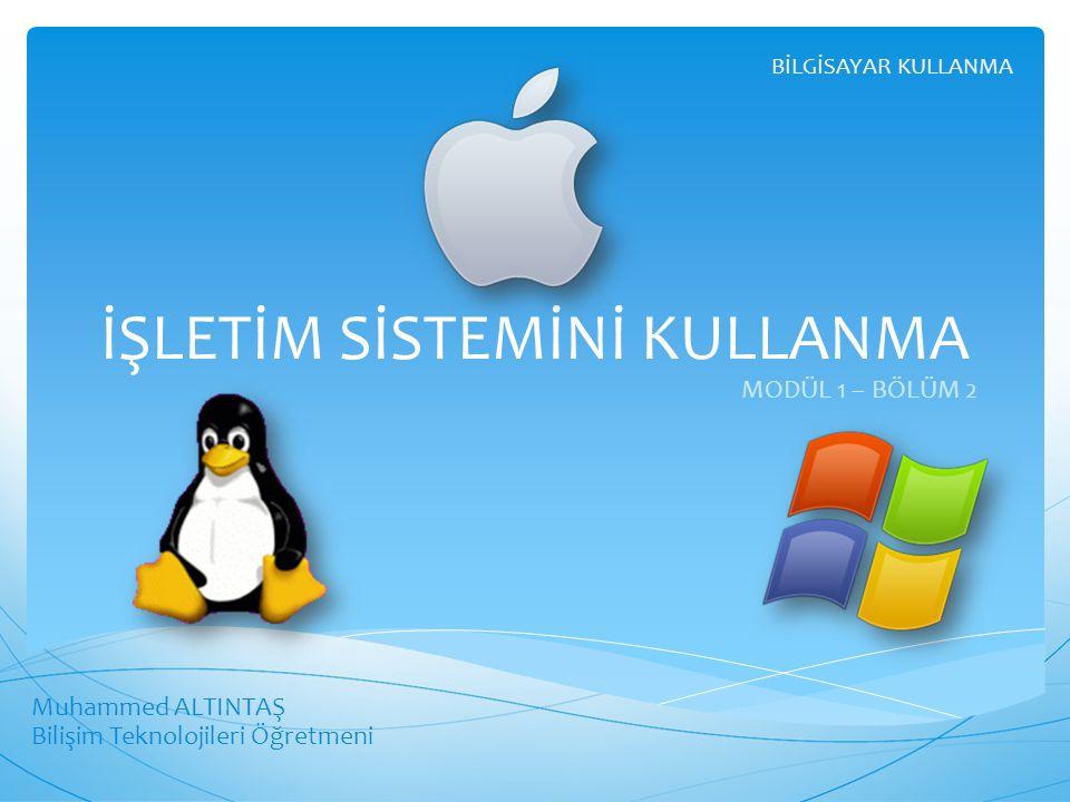 Muhammed ALTINTAŞ Bilişim Teknolojileri Öğretmeni İŞLETİM SİSTEMİNİ KULLANMABİLGİSAYAR KULLANMA DONATILAR  Windows'la birlikte gelir ve bir dizi program içerir.