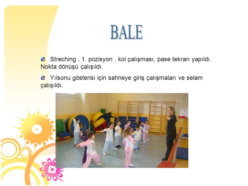 Takip ve koordinasyon çalışmaları yapıldı. Serbest müzik ile modern dans hareketleri çalışıldı.