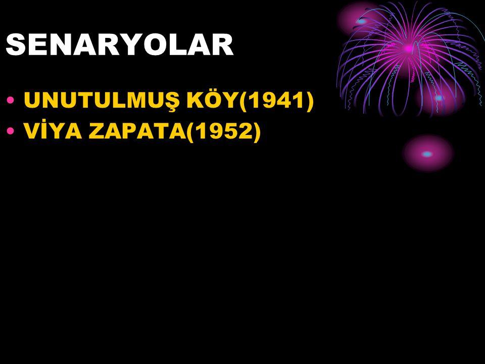 SENARYOLAR UNUTULMUŞ KÖY(1941) VİYA ZAPATA(1952)