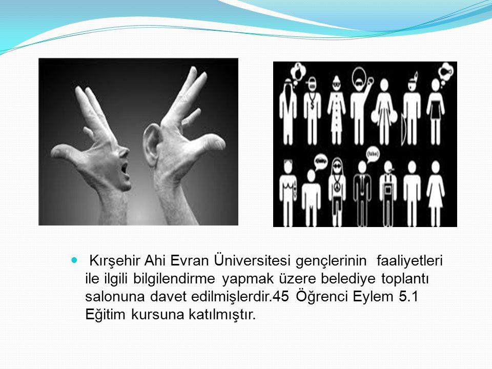 Kırşehir Ahi Evran Üniversitesi gençlerinin faaliyetleri ile ilgili bilgilendirme yapmak üzere belediye toplantı salonuna davet edilmişlerdir.45 Öğren