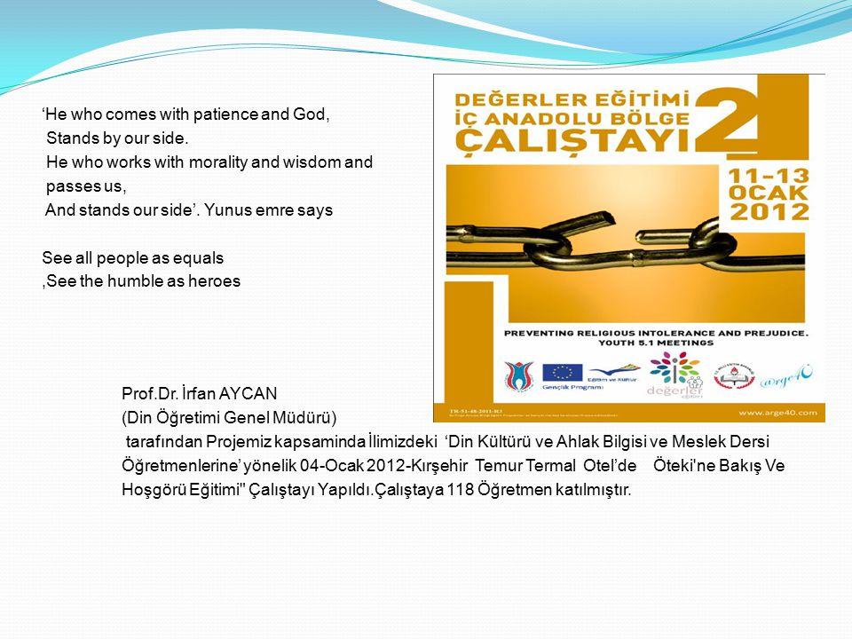 Prof.Dr. İrfan AYCAN (Din Öğretimi Genel Müdürü) tarafından Projemiz kapsaminda İlimizdeki 'Din Kültürü ve Ahlak Bilgisi ve Meslek Dersi Öğretmenlerin